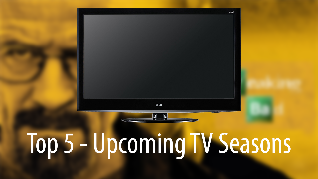 Top 5 upcoming tv shows