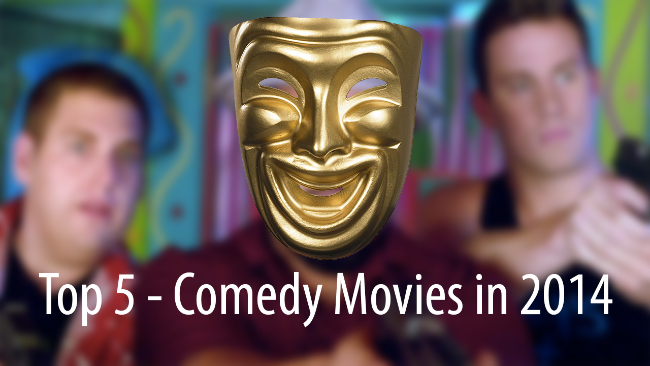 Top 5 Comedy Movies 2014
