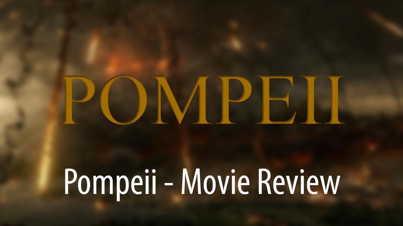 Pompeii Review 2014 UK