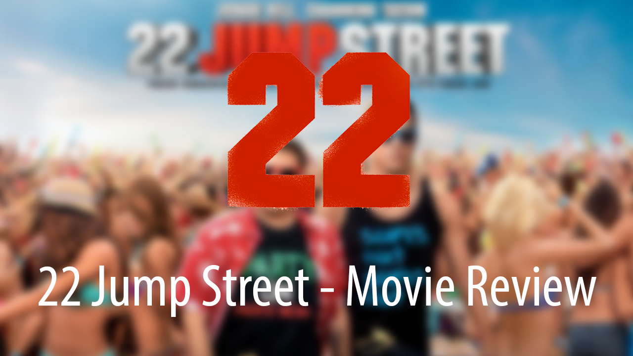 22 Jump Street Movie Plot and Review