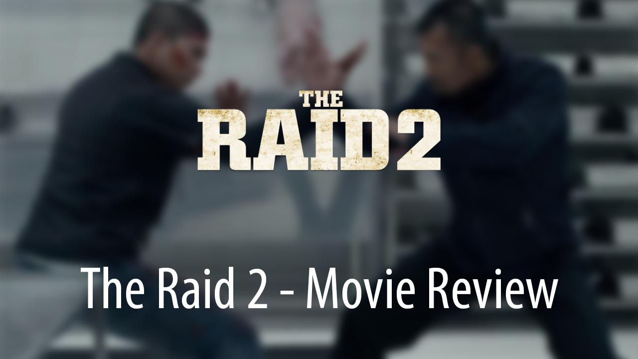 The Raid 2 Movie Review