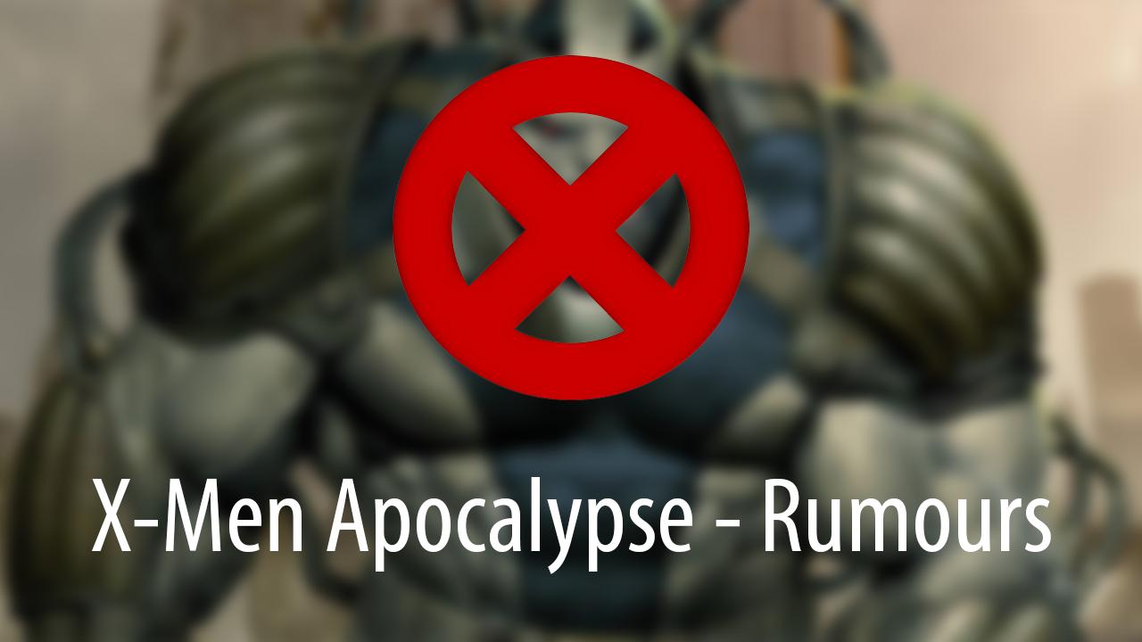 X-Men Apocalypse Movie Rumours